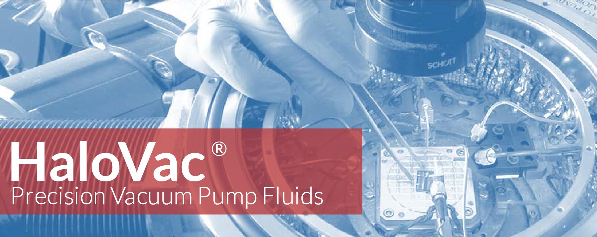HaloVac® Precision Vacuum Pump Fluids Guide